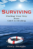 Surviving: Finding Your Way from Grief to Healing